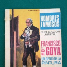 Tebeos: HOMBRES FAMOSOS. Nº 19. FRANCISCO DE GOYA. UN GENIO DE LA PINTURA. TORAY 1969. Lote 96040019