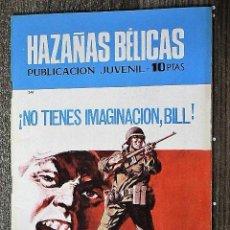 Tebeos: HAZAÑAS BÉLICAS : ¡NO TIENES IMAGINACIÓN, BILL!. Lote 111112763