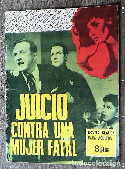 JUICIO CONTRA UNA MUJER FATAL (Tebeos y Comics - Toray - Brigada Secreta)