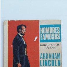 Tebeos: HOMBRES FAMOSOS. ABRAHAM LINCOLN EL LIBERTADOR DE LOS ESCLAVOS. TORAY 1969. Lote 113060899