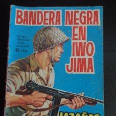 Tebeos: HAZAÑAS BÉLICAS Nº 85 BANDERA NEGRA EN IWO JIMA NOVELA GRÁFICA EDITORIAL TORAY. Lote 121677639
