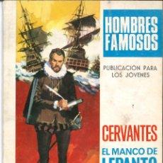 Tebeos: HOMBRES FAMOSOS NÚMERO 3 CERVANTES EL MANCO DE LEPANTO EDITORIAL TORAY. Lote 129060495