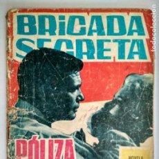Tebeos: BRIGADA SECRETA Nº 139 - POLIZA DE MUERTE, EDICIONES TORAY 1963. Lote 130611402