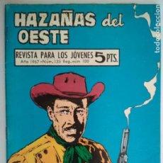 Tebeos: HAZAÑAS DEL OESTE Nº 135, EDICIONES TORAY, AÑO 1967. Lote 130628106