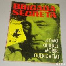 Tebeos: BRIGADA SECRETA ¿COMO QUIERAS MORIR QUERIDA TIA?. Lote 134769966