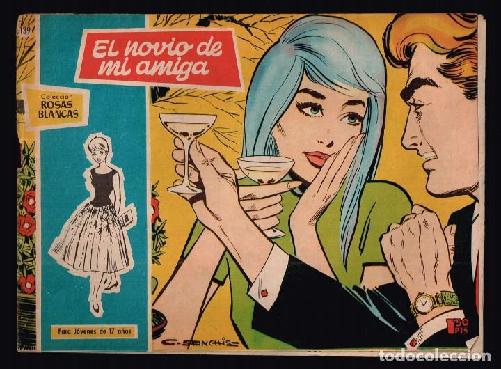 ROSAS BLANCAS .Nº139 EL NOVIO DE MI AMIGA. EDICIONES TORAY 1958 (Tebeos y Comics - Toray - Otros)