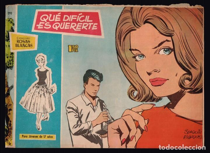 ROSAS BLANCAS .Nº293 QUE DIFICIL ES QUERERTE. EDICIONES TORAY 1964 (Tebeos y Comics - Toray - Otros)