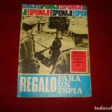 Tebeos: ESPIONAJE 47 1967 REGALO PARA UN ESPIA EDITORIAL TORAY . Lote 151021594
