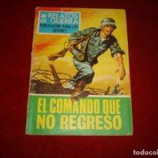 Tebeos: RELATOS DE GUERRA Nº 142 EL COMANDO QUE NO REGRASO EDITORIAL TORAY 1968. Lote 151022046