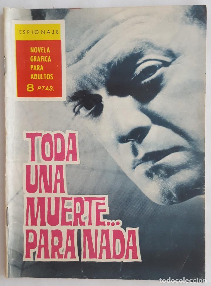 NOVELA SERIE ESPIONAJE / TODA UNA MUERTE... PARA NADA / FERNANDO SESEN / EDICIONES TORAY Nº 9 1965 (Tebeos y Comics - Toray - Espionaje)