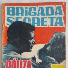 Tebeos: NOVELA POLICIACA / BRIGADA SECRETA / PÓLIZA DE MUERTE / EDICIONES TORAY Nº 132 1965. Lote 156536802