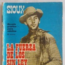 Tebeos: NOVELA OESTE / SIOUX / LA FUERZA DE LOS SIN LEY / EDICIONES TORAY 1965. Lote 156566038