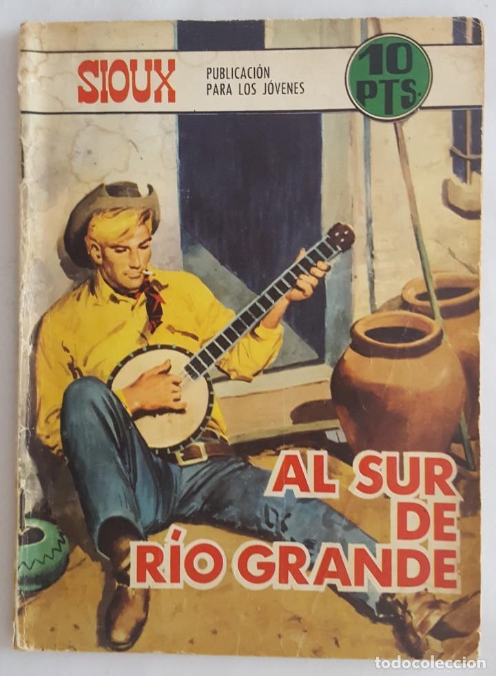 NOVELA OESTE / SIOUX / AL SUR DE RIO GRANDE / EDICIONES TORAY Nº 113 1968 (Tebeos y Comics - Toray - Sioux)