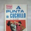 Tebeos: A PUNTA DE CUCHILLO. Lote 157277082