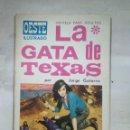 Tebeos: LA GATA DE TEXAS. Lote 157277201