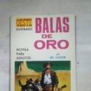 Tebeos: BALAS DE ORO. Lote 157277620