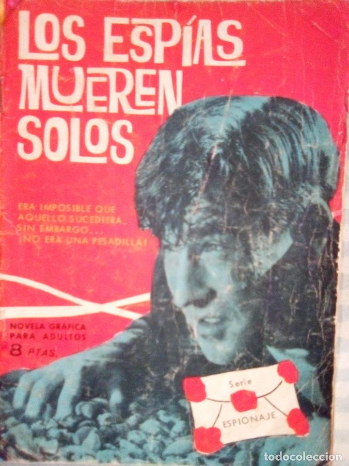 ESPIONAJE - Nº 1 - LOS ESPÍAS MUEREN SOLOS-GRAN J. ANTº HUÉSCAR-1965-M.REGULAR- M.DIFÍCIL-LEA-4335 (Tebeos y Comics - Toray - Espionaje)