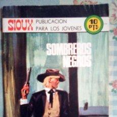 Tebeos: SIOUX - Nº 179 -SOMBREROS NEGROS - 1971- GRAN JOSÉ DUARTE-MUY BUENO- MUY DIFÍCIL- LEAN- 0815. Lote 159785310