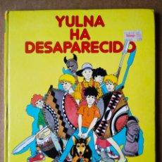Tebeos: YULNA HA DESAPARECIDO / LOS 6 AMIGOS SERIE 'CÓMIC' (TORAY, 1986). POR CLAUDE PROTHÉE Y WINTZ.. Lote 160660340