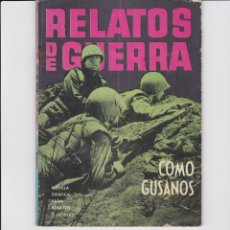 Tebeos: COMO GUSANOS. RELATOS DE GUERRA Nº 25. Lote 161925098