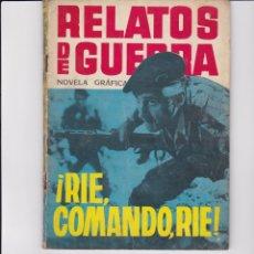 Tebeos: ¡ RIE, COMANDO, RIE !. RELATOS DE GUERRA Nº 16. Lote 161925298
