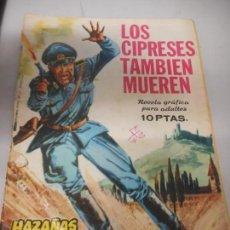 Tebeos: HAZAÑAS BÉLICAS LOS CIPRESES TAMBIÉN MUEREN NUMERO 131. Lote 162086834