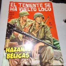Tebeos: HAZAÑAS BÉLICAS EL TENIENTE SE HA VUELTO LOCO . Lote 163491590