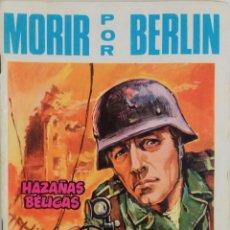 Tebeos: COLECCIÓN HAZAÑAS BELICAS Nº 164 - MORIR POR BERLIN. Lote 165039310