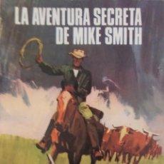Tebeos: COLECCIÓN SIOUX Nº 162 - LA AVENTURA SECRETA DE MIKE SMITH. Lote 165188770