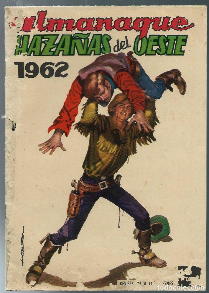 ALMANAQUE HAZAÑAS DEL OESTE 1962 - TORAY - ORIGINAL - MUY RARO Y DIFICIL (Tebeos y Comics - Toray - Hazañas del Oeste)