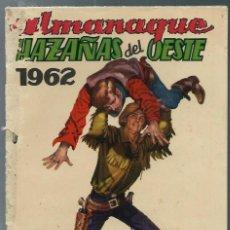 Tebeos: ALMANAQUE HAZAÑAS DEL OESTE 1962 - TORAY - ORIGINAL - MUY RARO Y DIFICIL. Lote 165398374