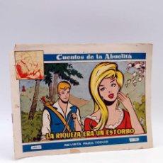 Tebeos: CUENTOS DE LA ABUELITA 308. LA RIQUEZA ERA UN ESTORBO (DULCET / JULBE) TORAY, 1958. Lote 288613048
