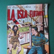 Tebeos: TRIO DEL AIRE, EL (1954, TORAY) 2 · 1954 · LA ISLA FLOTANTE. Lote 172402355