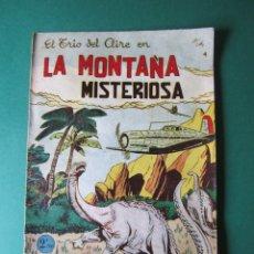 Tebeos: TRIO DEL AIRE, EL (1954, TORAY) 4 · 1954 · LA MONTAÑA MISTERIOSA. Lote 172422287
