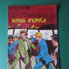 Tebeos: TRIO DEL AIRE, EL (1954, TORAY) 6 · 1954 · EL MISTERIO DE LA BOMBA ATOMICA. Lote 172422645