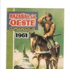 Tebeos: HAZAÑAS DEL OESTE ALMANAQUE PARA 1961 ES ORIGINAL DE TAPAS DE CARTÓN. DIBUJANTES: J. ROMEU, BOSCH,. Lote 175572264