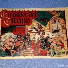 Tebeos: EL PODER DEL TIRANO FLECHA NEGRA EDITORIAL TORAY AÑOS 40 ORIGINAL VER FOTO Y DESCRIPCION. Lote 177315015