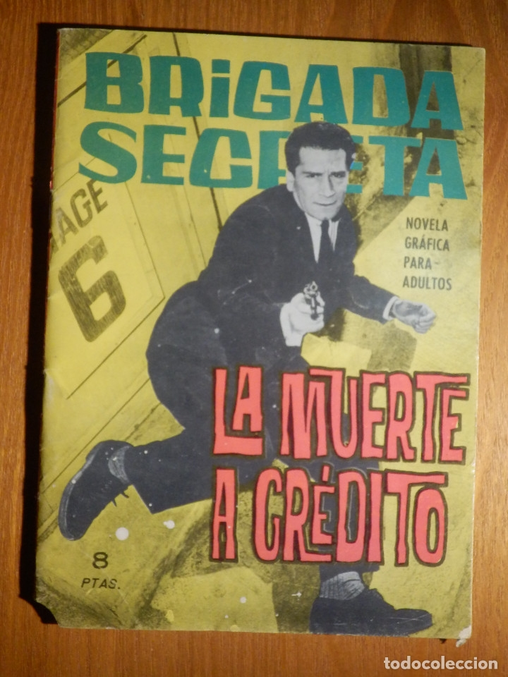 TEBEO - COMIC - NOVELA GRÁFICA - BRIGADA SECRETA - Nº 79 - LA MUERTE A CRÉDITO - TORAY 1964 (Tebeos y Comics - Toray - Brigada Secreta)