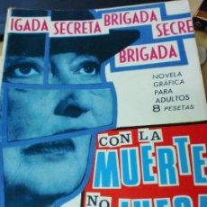 Tebeos: BRIGADA SECRETA CON LA MUERTE NO SE JUEGA EDIT TORAY AÑO 1965. Lote 183883793