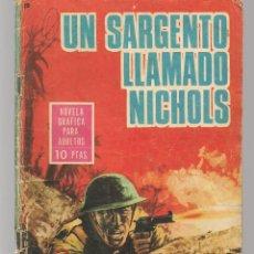 Tebeos: HAZAÑAS BÉLICAS. Nº 140. UN SARGENTO LLAMADO NICHOLS. NOVELA GRÁFICA. EDICIONES TORAY. (P/C59). Lote 191900658