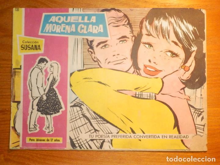 TEBEO - COMIC - COLECCION SUSANA - Nº 131 - AQUELLA MORENA CLARA - EDICIONES TORAY (Tebeos y Comics - Toray - Susana)