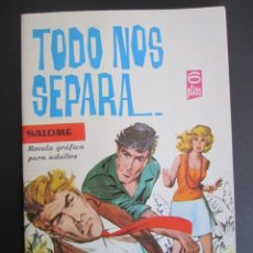 Tebeos: SALOME (1961, TORAY) 227 · 10-II-1967 · TODO NOS SEPARA. Lote 192900060