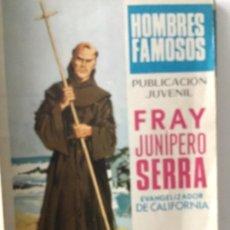 Tebeos: HOMBRES FAMOSOS - FRAY JUNIPERO SERRA. Lote 194585807