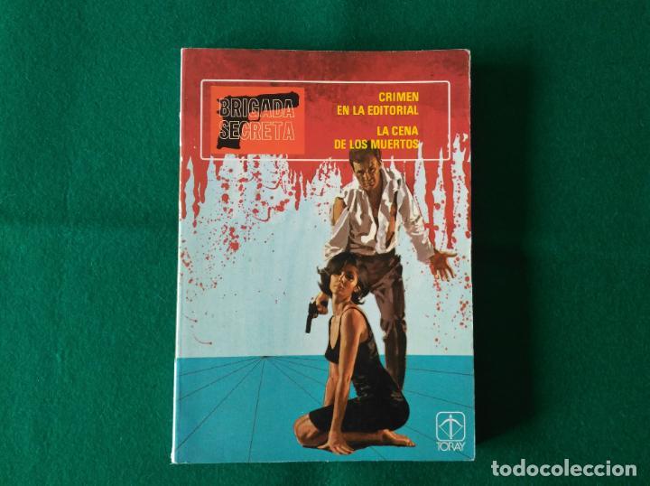 BRIGADA SECRETA - Nº 1 - CRIMEN EN LA EDITORIAL - LA CENA DE LOS MUERTOS - TORAY - AÑO 1982 (Tebeos y Comics - Toray - Brigada Secreta)