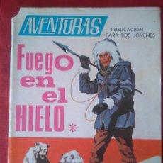 Livros de Banda Desenhada: AVENTURAS - FUEGO EN EL HIELO - ED. TORAY - 1968 - 48 PAG.. Lote 202931603