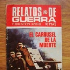 Tebeos: RELATOS DE GUERRA Nº 203 EL CARRUSEL DE LA MUERTE (TORAY 1970). Lote 205347391