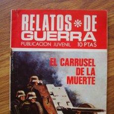 Tebeos: RELATOS DE GUERRA Nº 203 EL CARRUSEL DE LA MUERTE (TORAY 1970). Lote 205347420