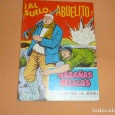Tebeos: HAZAÑAS BÉLICAS Nº 256 AL SUELO ABUELITO. Lote 215130091