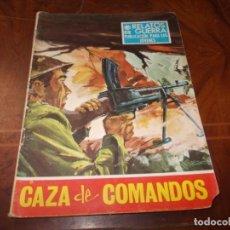 Tebeos: RELATOS DE GUERRA 162, CAZA DE COMANDOS, EDICIONES TORAY 1.968. Lote 218610660
