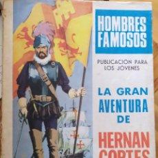 Tebeos: HOMBRES FAMOSOS LA GRAN AVENTURA DE HERNAN CORTES EUGENIO SOTILLOS, ANTONIO BORRELL,R.CORTIELLA. Lote 220828731